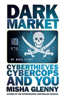 Picture of a book: DarkMarket: Cyberthieves, Cybercops and You