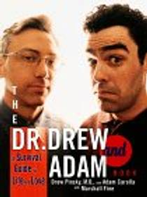 Picture of a book: The Dr. Drew and Adam Book: A Survival Guide To Life and Love