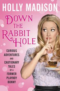Picture of a book: Down The Rabbit Hole: Curious Adventures And Cautionary Tales Of A Former Playboy Bunny