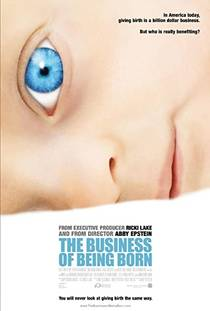 Picture of a movie: The Business Of Being Born