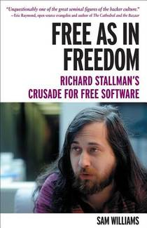 Picture of a book: Free As In Freedom: Richard Stallman's Crusade For Free Software