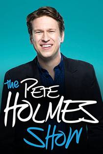 Picture of a TV show: The Pete Holmes Show