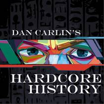 Picture of a podcast: Dan Carlin's Hardcore History
