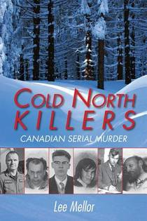 Picture of a book: Cold North Killers: Canadian Serial Murder