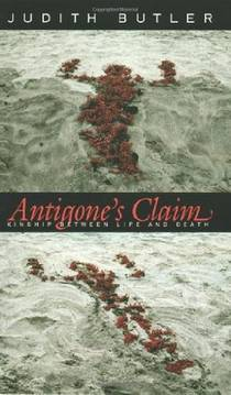 Picture of a book: Antigone's Claim: Kinship Between Life and Death