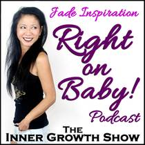 Picture of a podcast: Right on Baby Podcast - The Inner Growth Show - Coach & Inspirational Speaker
