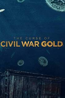 Picture of a TV show: The Curse Of Civil War Gold