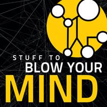 Picture of a podcast: Stuff To Blow Your Mind