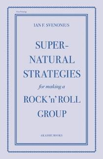Picture of a book: Supernatural Strategies for Making a Rock 'n' Roll Group