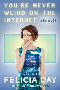 Picture of a book: You're Never Weird On The Internet (almost)