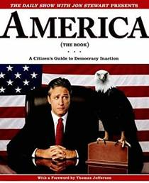 Picture of a book: America (the Book): A Citizen's Guide To Democracy Inaction