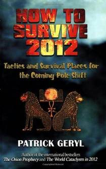 Picture of a book: How to Survive 2012: Tactics and Survival Places for the Coming Pole Shift