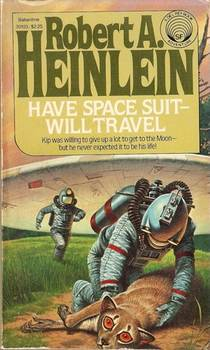 Picture of a book: Have Space Suit—will Travel (heinlein's Juveniles, #12)