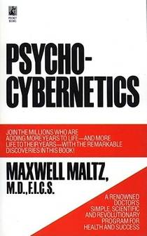 Picture of a book: Psycho-Cybernetics, A New Way To Get More Living Out Of Life