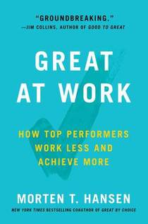 Picture of a book: Great At Work: How Top Performers Do Less, Work Better, And Achieve More