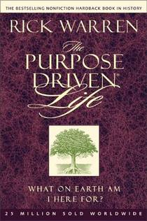 Picture of a book: The Purpose Driven Life: What On Earth Am I Here For?