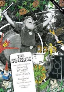 Picture of a book: The Source: The Untold Story of Father Yod, YaHoWha 13, and The Source Family