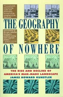 Picture of a book: The Geography Of Nowhere: The Rise And Decline Of America's Man-Made Landscape