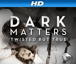 Picture of a TV show: Dark Matters: Twisted But True