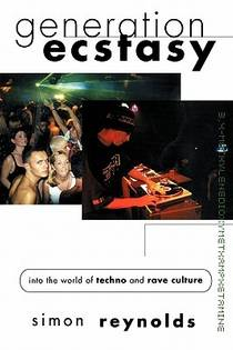 Picture of a book: Generation Ecstasy: Into the World of Techno and Rave Culture