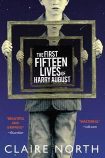 Picture of a book: The First Fifteen Lives Of Harry August