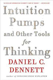 Picture of a book: Intuition Pumps And Other Tools For Thinking