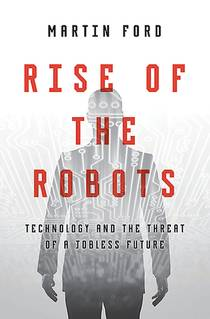 Picture of a book: Rise Of The Robots: Technology And The Threat Of A Jobless Future