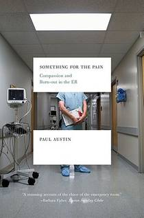 Picture of a book: Something for the Pain: Compassion and Burnout in the ER
