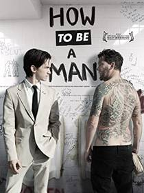 Picture of a movie: How To Be A Man