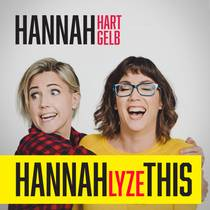 Picture of a podcast: Hannahlyze This With Hannah Hart & Hannah Gelb