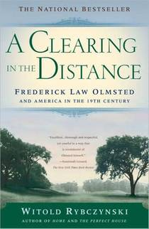 Picture of a book: A Clearing in the Distance: Frederick Law Olmsted and America in the 19th Century