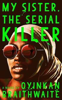 Picture of a book: My Sister, The Serial Killer