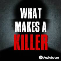 Picture of a podcast: What Makes A Killer