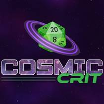 Picture of a podcast: Cosmic Crit: A Starfinder Actual Play Podcast