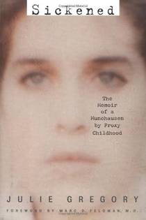 Picture of a book: Sickened: The Memoir Of A Munchausen By Proxy Childhood