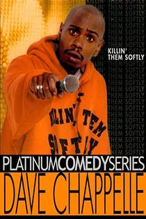 Picture of a TV show: Dave Chappelle: Killin' Them Softly