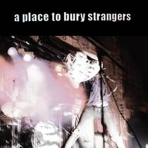 Picture of a band or musician: A Place To Bury Strangers