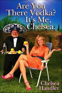 Picture of a book: Are You There, Vodka? It's Me, Chelsea