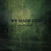 Picture of a band or musician: We Made God