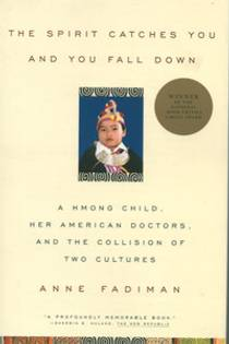 Picture of a book: The Spirit Catches You And You Fall Down: A Hmong Child, Her American Doctors, And The Collision Of Two Cultures