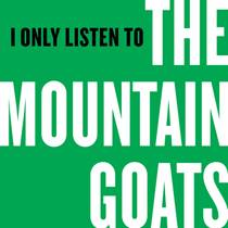 Picture of a podcast: I Only Listen To The Mountain Goats