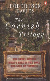 Picture of a book: The Cornish Trilogy: The Rebel Angels; What's Bred in the Bone; The Lyre of Orpheus
