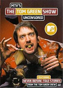 Picture of a TV show: The Tom Green Show