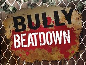 Picture of a TV show: Bully Beatdown