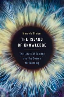 Picture of a book: The Island of Knowledge: The Limits of Science and the Search for Meaning