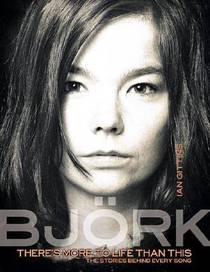 Picture of a book: Björk: There's More to Life Than This (Stories Behind Every Song)