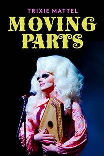 Picture of a movie: Trixie Mattel: Moving Parts