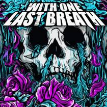 Picture of a band or musician: With One Last Breath