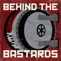 Picture of a podcast: Behind The Bastards