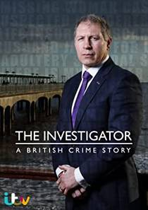 Picture of a TV show: The Investigator: A British Crime Story